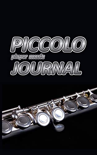 Piccolo player music Journal: Music blank sheets notebook for musicians and songwriters. (Awesome Music notebooks, Band 18) Hunter Piccolo