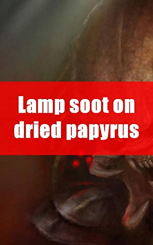 Lamp soot on dried papyrus (Scots Edition) eBook: Erin Luettgen ...
