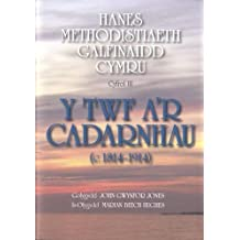 Hanes Methodistiaeth Galfinaidd Cymru: Cyfrol 3 - Y Twf a'r Cadarnhau (c.1814-1914)