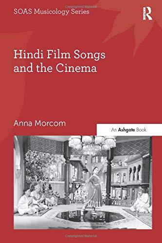 Hindi Film Songs and the Cinema (SOAS Musicology)