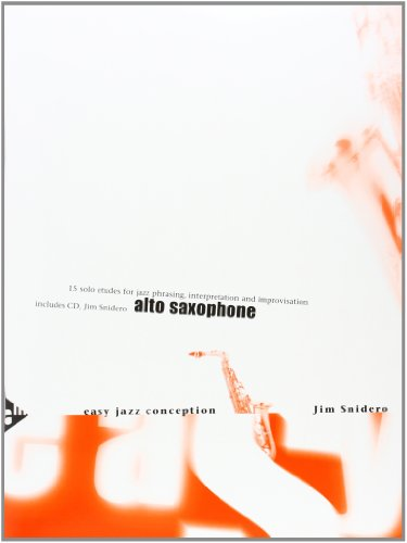 Preisvergleich Produktbild Easy Jazz Conception Alto Saxophone: 15 solo etudes for jazz phrasing, interpretation and improvisation. Altsaxophon