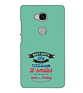 Fuson Designer Back Case Cover for Huawei Honor 5X :: Huawei Honor X5 :: Huawei Honor GR5 (Don't Worry Life Is A Mirror Theme)