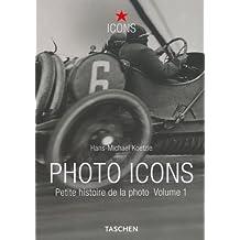Photo Icons : Petite histoire de la photo, volume 1