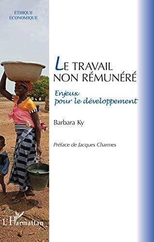 Le travail non rémunéré: Enjeux pour le développement (Éthique Économique)