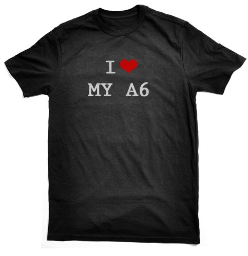 i-love-my-a6-t-shirt-black-great-gift-ladies-and-mens-all-sizes-wrapping-and-gift-wrap-service-avail