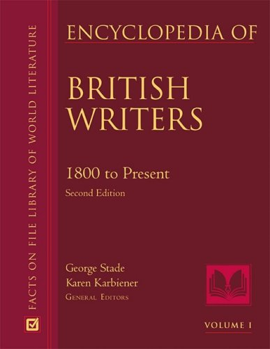 Encyclopedia of British Writers: 1800 to the Present (Facts on File Library of World Literature)
