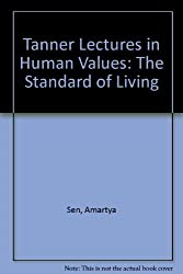 Tanner Lectures in Human Values: The Standard of Living by Amartya Sen (1987-09-17)