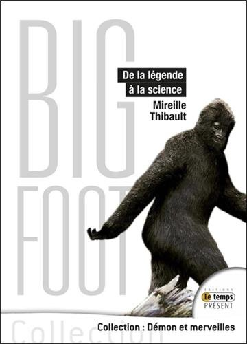 Bigfoot - De la légende à la science