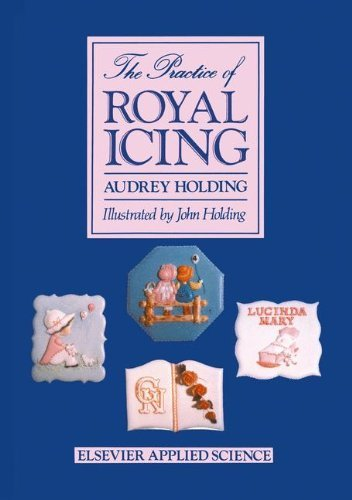 The Practice of Royal Icing by A. Holding (1987-11-30)