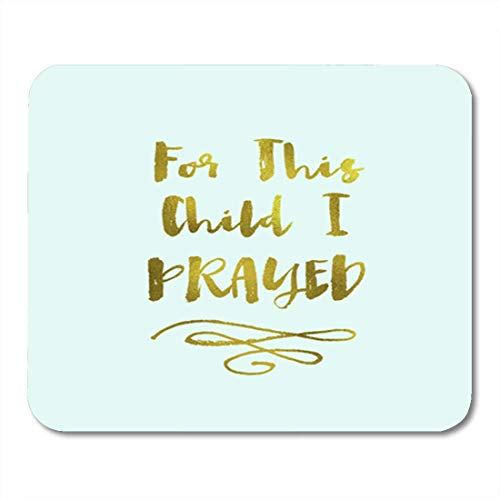 AOCCK Gaming Mauspads Baby for This Child I Prayed Nursery Wall Modern Gold 11.8