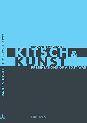 Kitsch & Kunst: Presentations of a Lost War