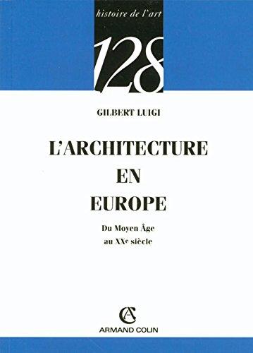 L'architecture en Europe: Du Moyen Âge au XXe siècle