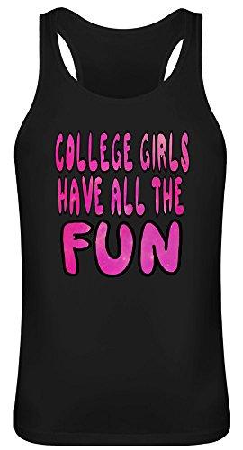College Girls haben den ganzen Spaß - College Girls Have All The Fun Tank Top T-Shirt Jersey for Men & Women 100% Soft Cotton Unisex Clothing Medium - College Womens Tank Top