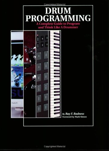 Drum Programming: A Complete Guide to Program and Think Like a Drummer by Ray F. Badness (1991-11-01)