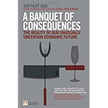 Banquet of Consequences: The Reality of Our Unusually Uncertain Economic Future