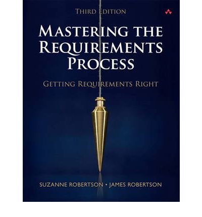 [ MASTERING THE REQUIREMENTS PROCESS GETTING REQUIREMENTS RIGHT BY ROBERTSON, JAMES](AUTHOR)HARDBACK