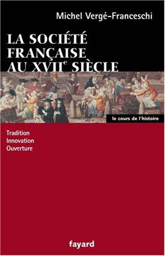 la-socit-franaise-au-xviie-sicle-tradition-innovation-ouverture