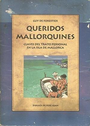 Queridos Mallorquines (LA FORADADA) por GUY DE FORESTIER SEGUES