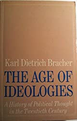 The Age of Ideologies: A History of Political Thought in the Twentieth Century