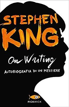 On Writing: Autobiografia di un mestiere