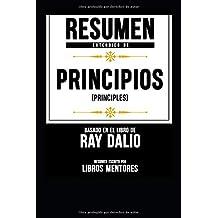 """Resumen Extendido De """"Principios (Principles)"""" Basado En El Libro De Ray Dalio"""