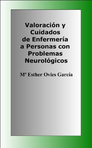 Valoración y Cuidados de Enfermería a Personas con Problemas Neurológicos (Oposiciones de Enfermería nº 3)
