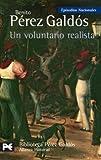 Un voluntario realista: Episodios Nacionales, 18 / Segunda serie (El Libro De Bolsillo - Bibliotecas De Autor - Biblioteca Pérez Galdós - Episodios Nacionales)
