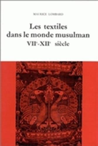 Les textiles dans le monde musulman du VIIe-XIIe siècle, tome 3