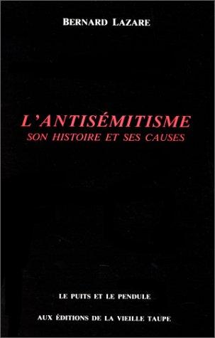L'Antisémitisme : Son histoire et ses causes (Le Puits et le pendule) par Bernard Lazare