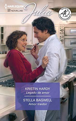 Legado de amor – Amor traidor de Kristin Hardy y Stella Bagwell