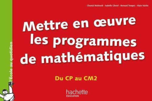 Mettre en oeuvre les programmes de mathématiques - Du CP au CM2