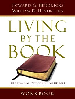 Living By the Book Workbook: The Art and Science of Reading the Bible de [Hendricks, Howard G., William D. D. Hendricks, Howard G. Hendricks, William D. Hendricks]