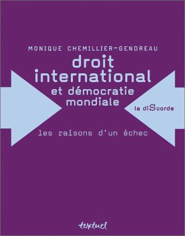 Droit international et démocratie mondiale : les raisons d'un échec