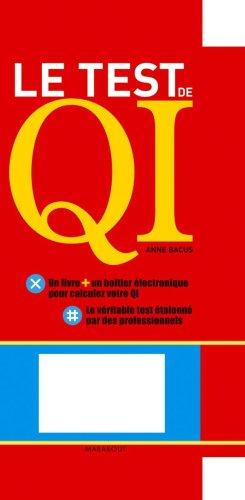 Le Test de QI : Les questions, l'interprétation de vos résultats par Anne Bacus