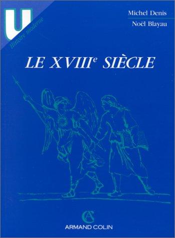 Le XVIIIe siècle par Michel Denis, Noël Blayau