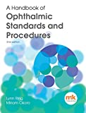 A Handbook of Ophthalmic Standards and Procedures (English Edition)