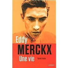Eddy Merckx : Une vie