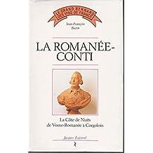 LA ROMANEE-CONTI. : La Côte de Nuits de Vosne-Romanée à Corgoloin