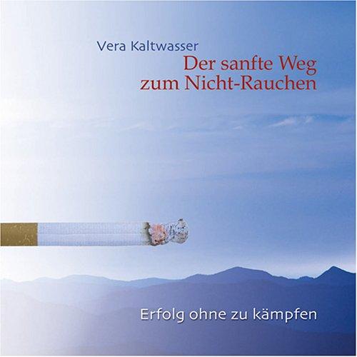 Preisvergleich Produktbild Der sanfte Weg Zum Nicht-Rauchen. Erfolg ohne zu kämpfen.