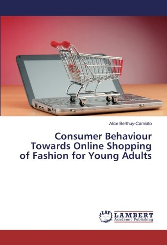 Consumer Behaviour Towards Online Shopping of Fashion for Young Adults