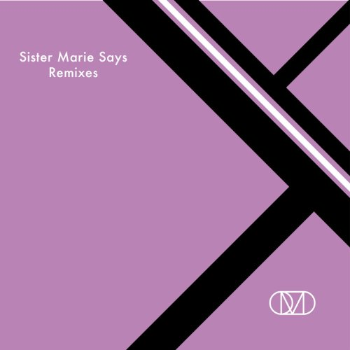 Sister Marie Says (Remixes)