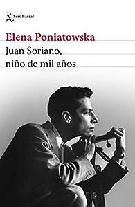 Juan Soriano, niño de mil años par Elena Poniatowska
