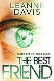 The Best Friend (Sister Series, #3) by Leanne Davis