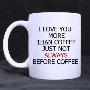 funny-tasses-pour-le-cafe-femme-i-love-you-more-than-just-toujours-avant-le-cafe-coffee-valentines-d