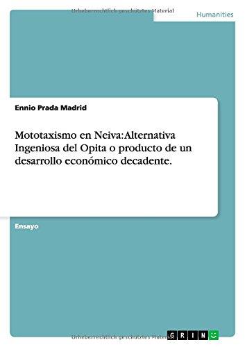 Mototaxismo en Neiva: Alternativa Ingeniosa del Opita o producto de un desarrollo económico decadente.