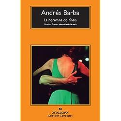 La hermana de Katia (Compactos Anagrama) Finalista Premio Herralde de Novela 2001