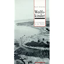 Wolfskinder: Grenzgänger an der Memel