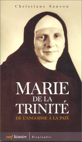 Marie de la Trinité : De l'Angoisse à la Paix par Christiane Sanson