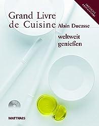 Grand Livre de Cuisine weltweit genießen: Desserts & Patisserie, Die mediterrane Küche und weltweit genießen