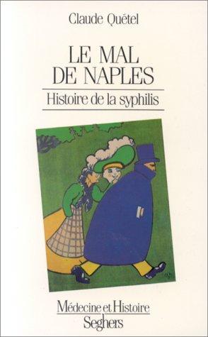 Le mal de Naples histoire de la syphillis